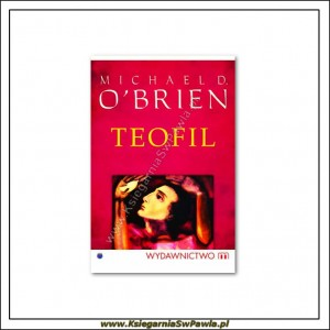 Teofil. Michael D. O'Brien